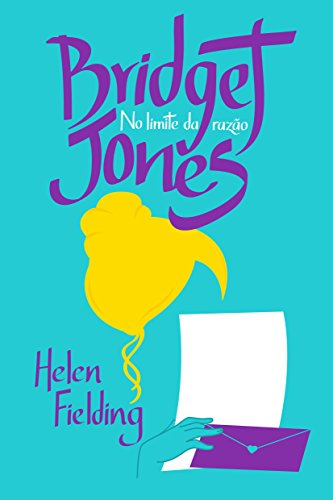 Bridget Jones No limite da razão - Helen Fielding