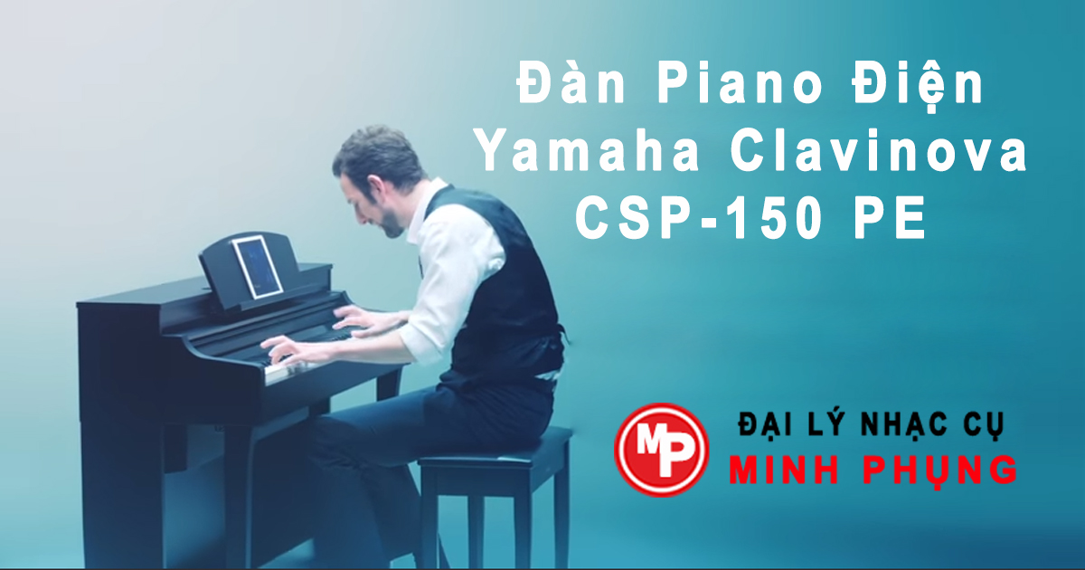 Piano Điện Yamaha Clavinova CSP-150 PE