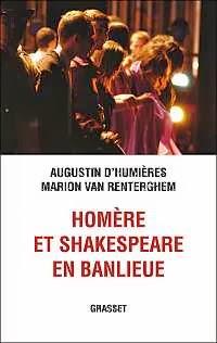 Homère et Shakespeare en banlieue - Augustin d'Humières