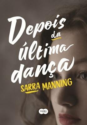 DEPOIS DA ÚLTIMA DANÇA (Sarra Manning)