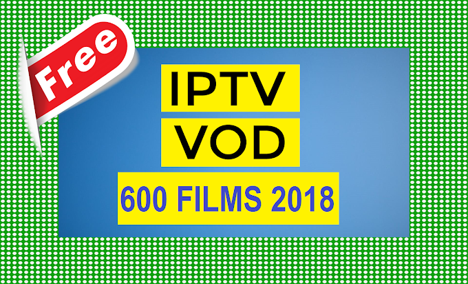 NEW VOD PLAYLIST IPTV, 600 Films 2018
