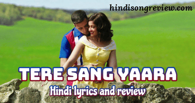 tere-sang-yaara-song-lyrics-rustam