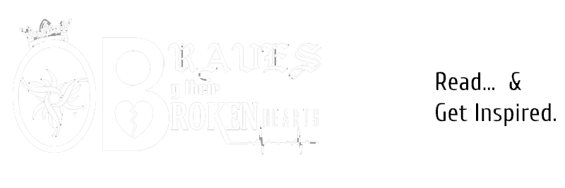 Braves By Their Broken Hearts!
