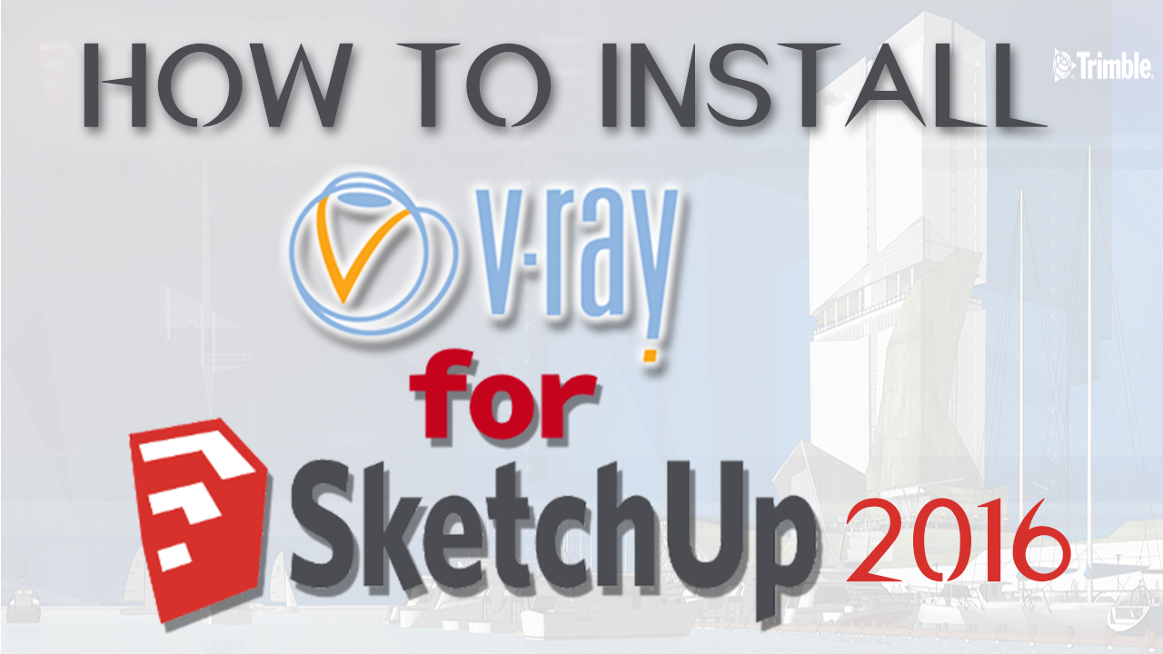 install vray for sketchup 2016