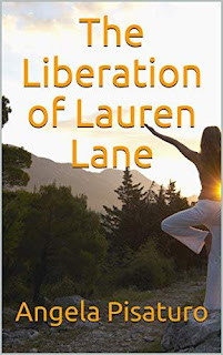 The Liberation of Lauren Lane - a book promotion Angela Pisaturo