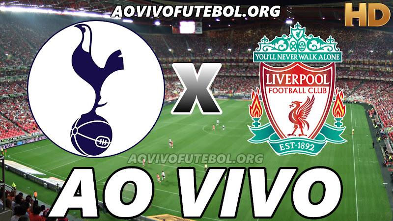 Tottenham x Liverpool Ao Vivo na TV HD