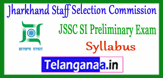 JSSC Jharkhand Staff Selection Commission SI Prelims Syllabus 2017 Expected Cutoff