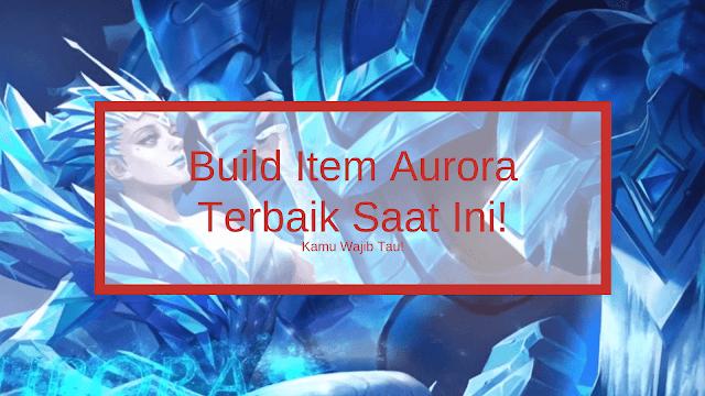 Kumpulan Tips dan Gear Paling Tepat untuk Aurora Tips dan Build Aurora Terbaru Untuk Counter Assasin!