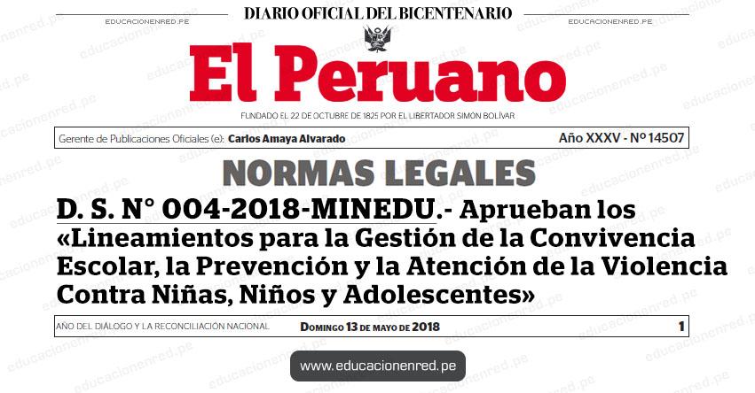 D. S. N° 004-2018-MINEDU - Aprueban los «Lineamientos para la Gestión de la Convivencia Escolar, la Prevención y la Atención de la Violencia Contra Niñas, Niños y Adolescentes» www.minedu.gob.pe