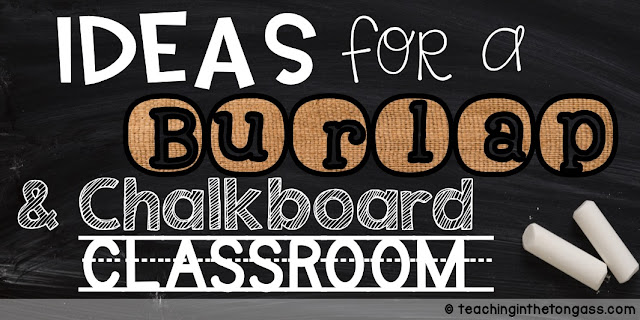 Ideas for a burlap and chalkboard classroom decor theme