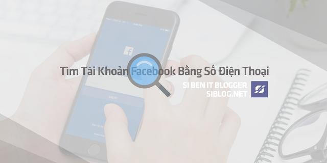 Cách Tìm Nick Facebook Bằng Sdt, Tìm Nick Fb Bằng Sdt, Tìm Kiếm Nick Fb Qua Sdt, Tìm Kiếm Nick Fb Thông Qua Sdt, Cách Tìm Tài Khoản Facebook Bằng Số Điện Thoại 2019