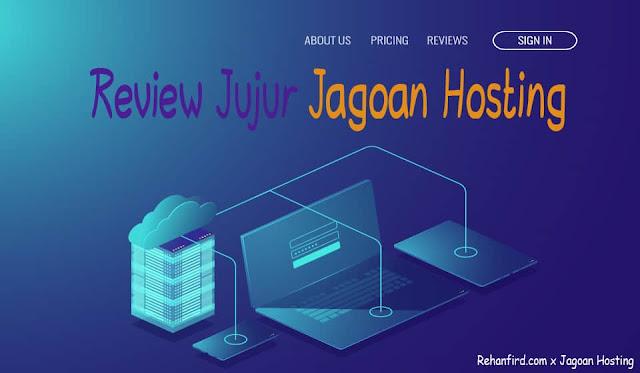 Review Jujur Jagoan Hosting : Jasa Hosting Langganan yang Murah dan Berkualitas