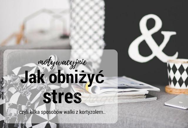 Kortyzol mój wróg .. czyli kilka sposobów na stres!