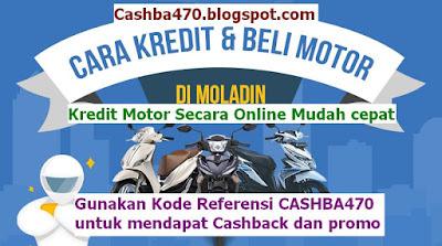 Kredit Motor Online Moladin Murah dan Cepat kode CASHBA470 dapat Cashback