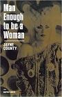 https://www.amazon.com/Man-Enough-Be-Woman-Autobiography/dp/1852423382