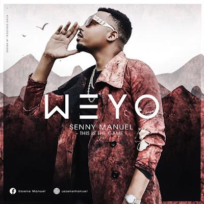 Senny Manuel - Weyo (Prod. Babalaza Beatz & Am Pro) 2018   Download Mp3