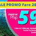 P599 All-In / P1,999  All-In Low Fare Promo Philippine Destinations Cagayan de Oro to  Boracay (Caticlan) or  Dumaguete, Zamboanga Clark to  Kalibo Cebu to Calbayog, Masbate, Ormoc or Roxas  Davao to Dumaguete or Tacloban  Zamboanga to Cotabato
