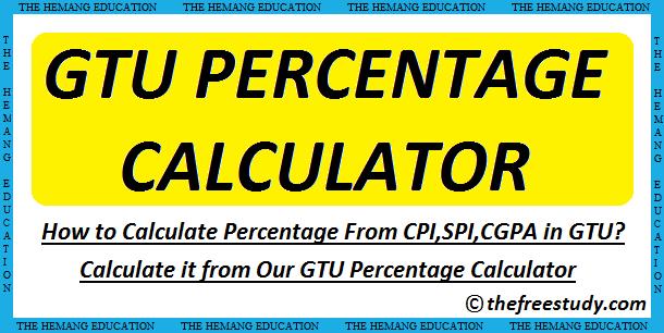 How to Calculate Percentage From CPI,SPI,CGPA in GTU?   GTU