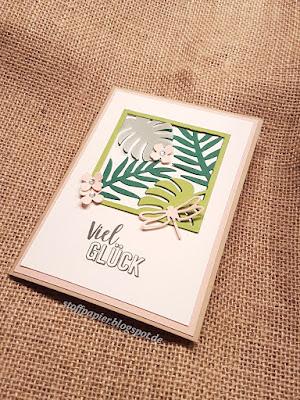 Stampin'Up! - Karte - Glückwunschkarten - Tropenflair - Palmengarten - Einfach Tropisch - Stoffpapier