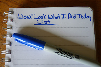 "The ""Wow! Look What I Did Today!"" List"