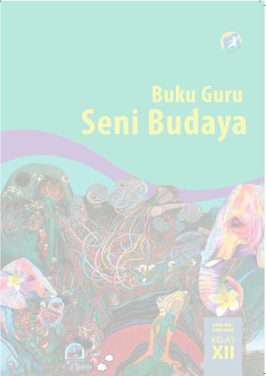 Download Buku Guru Kurikulum 2013 SMA SMK MAN Kelas 12 Seni Budaya