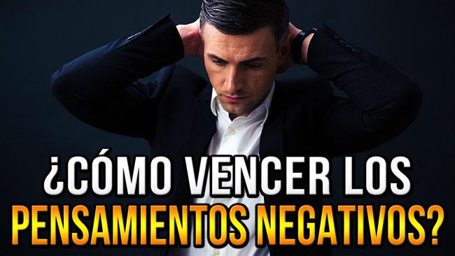 Consejos para vencer los pensamientos negativos