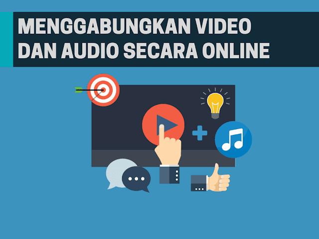 Cara Menggabungkan Audio dan Video Secara Online