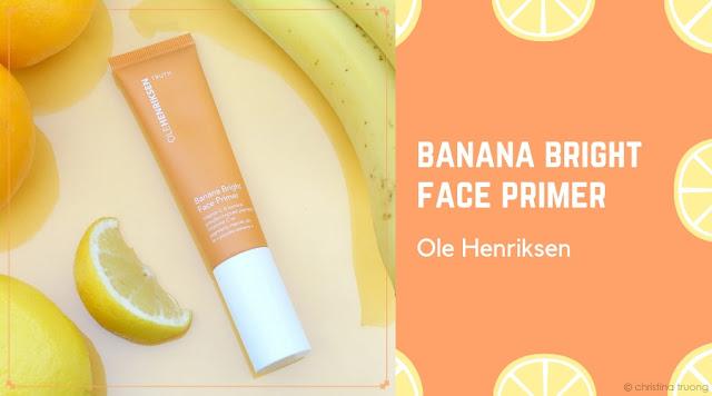 Ole Henriksen Banana Bright Face Primer Review #BrightAway #OleGlow