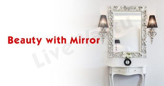 BEAUTY WITH MIRROR | Dr. Puneet Chawla | LiveVaastu