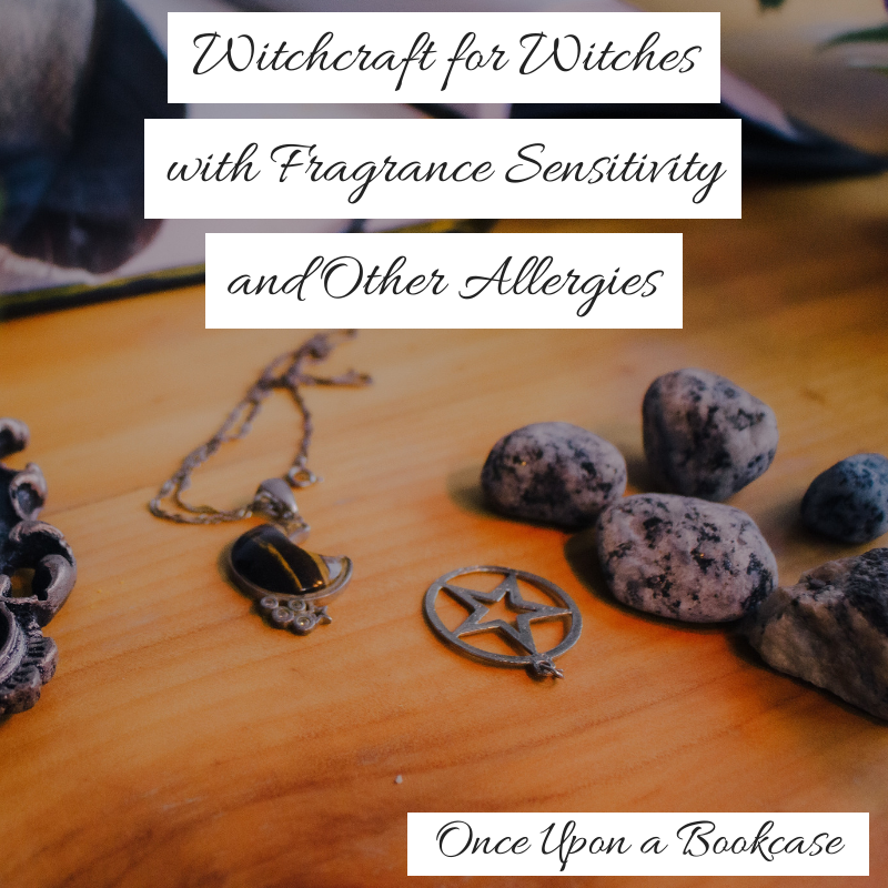 Witchcraft For Witches with Fragrance Sensitivity or Other Allergies