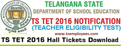 Telangana TS TET 2016 Hall Tickets Download from tstet.cgg.gov.in TS State TSTET Halltickets Download Examination Hall Tickets Telangana TS Teacher Eligibility Exam Test Hall tickets 2016 how to download TS TET 2016 hall tickets and exam results exam date download ts tet 2016 halltickets from www.tstet.cgg.gov.in