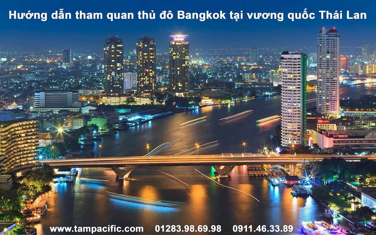 Hướng dẫn tham quan thủ đô Bangkok tại Thái Lan