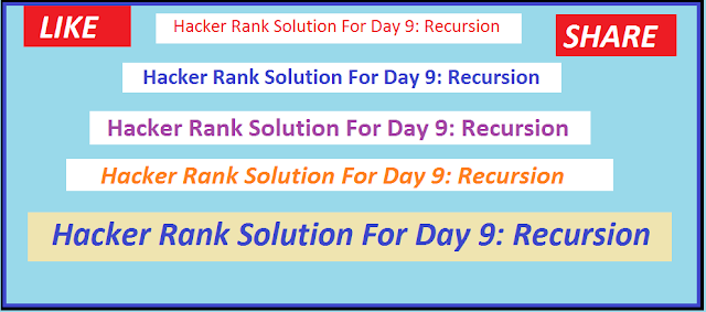 Hacker Rank Solution For Day 9: Recursion