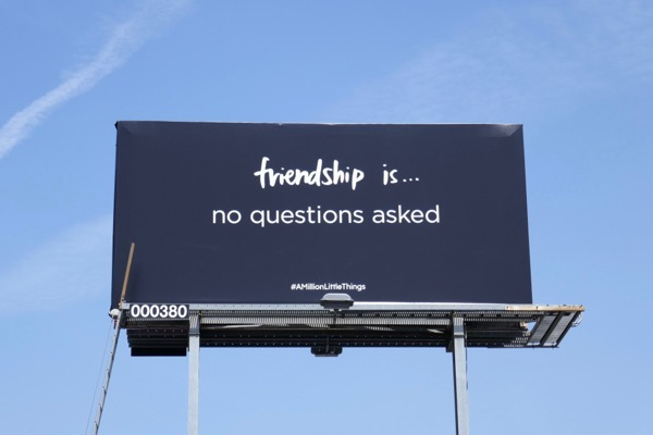 Friendship is no questions asked A Million Little Things billboard
