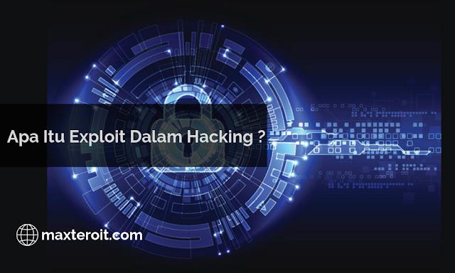 Apa Itu Exploit Dalam Hacking ?