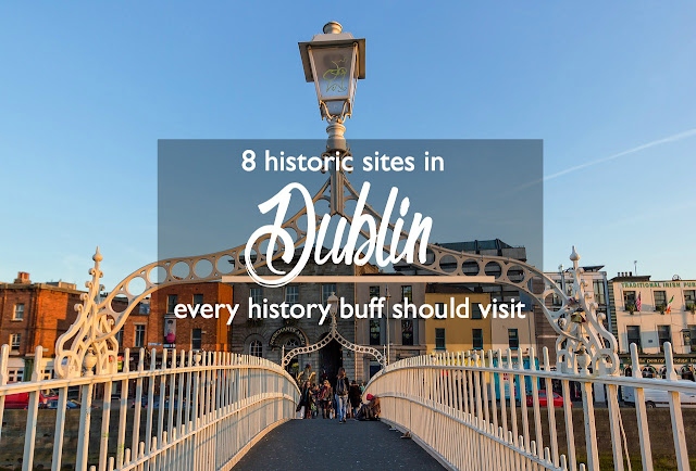 8 Historic Sites in Dublin Every History Buff Should Visit   CosmosMariners.com