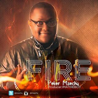 Audio | Peter Msechu - Fire