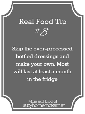 real food tip 8: homemade dressing | suzyhomemaker.net