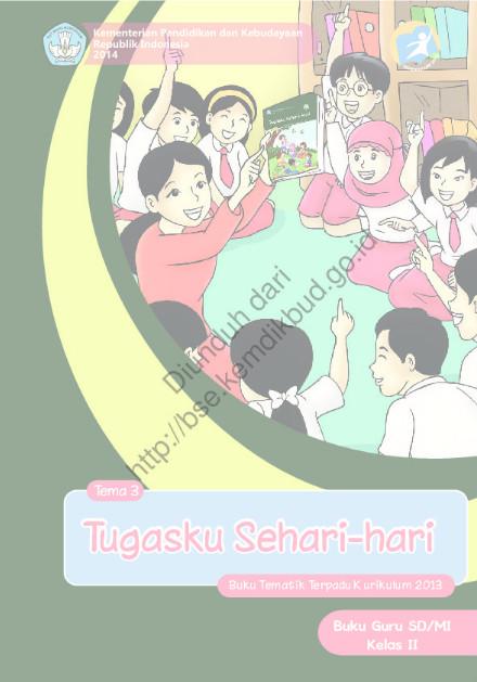 Download Buku Guru Kurikulum 2013 SD Kelas 2 Tema 3 Tugasku Sehari-hari