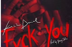 Kizz Daniel - Fvck You
