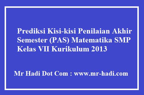 Kisi-kisi Penilaian Akhir Semester (PAS) Matematika SMP Kelas VII K13 TP 2018/2019