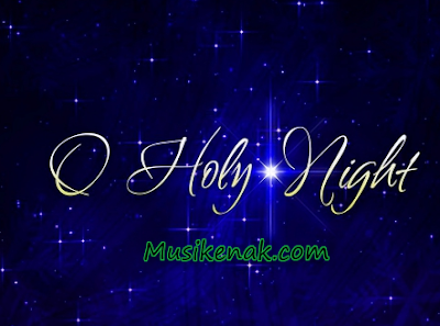 Download Lagu Rohani Kristen O Holy Night