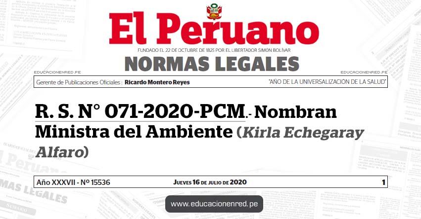 R. S. N° 071-2020-PCM.- Nombran Ministra del Ambiente (Kirla Echegaray Alfaro)