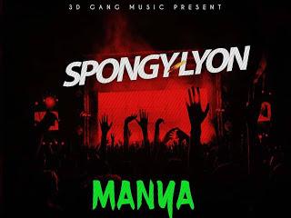 DOWNLOAD MP3: Spongy - Manya (M & M by UrchBoy)