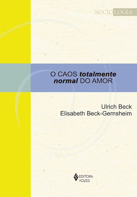 O caos totalmente normal do amor - Ulrich Beck, Elisabeth Beck-Gernsheim