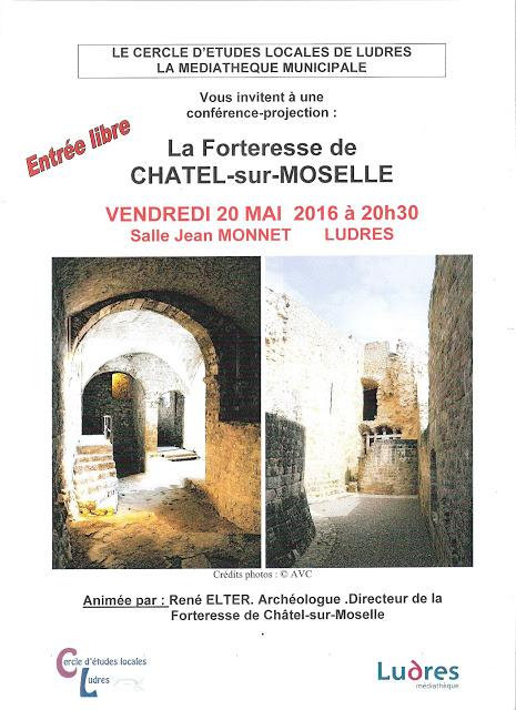 """LUDRES (54) - Conférence """"La Forteresse de Châtel-sur-Moselle"""" (20 mai 2016)"""