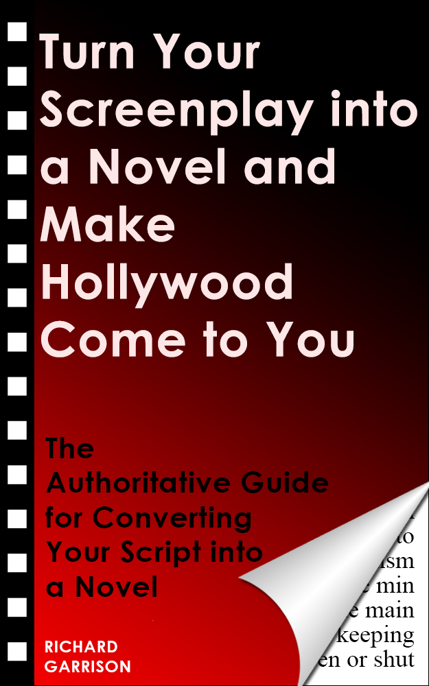 Turn Your Screenplay into a Novel and Make Hollywood Come to You!