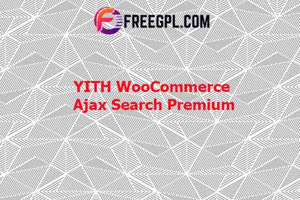YITH WooCommerce Ajax Search Premium Nulled Download Free