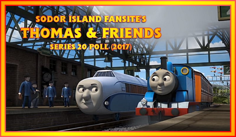SiF's Thomas & Friends - Series 20 Poll Results (2017) | THE SiF BLOG