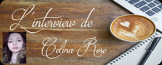 http://unpeudelecture.blogspot.fr/2018/02/interview-celina-rose.html